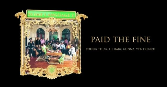 Young Thug & Gunna - Paid The Fine Ft. Lil Baby & YTB Trench