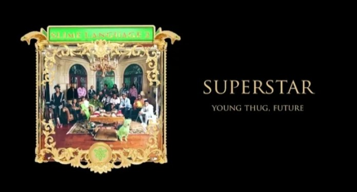 Young Thug - Superstar Ft. Future Mp3 Download