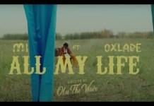 VIDEO: MI Abaga - All My Life Ft. Oxlade