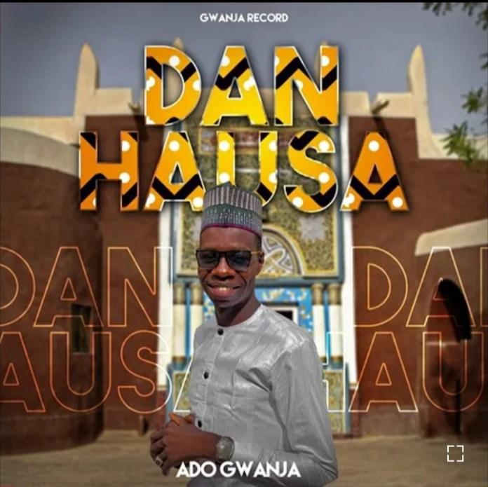 Ado Gwanja - Dan Hausa Mp3 Download 2021