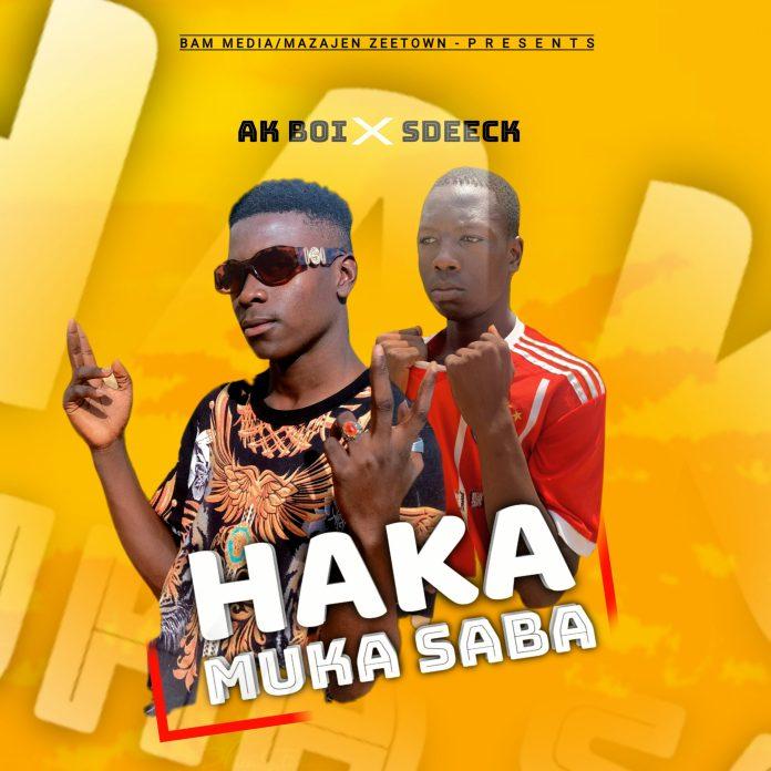 AK Boi - Haka Muka Saba Ft. Sdeeck