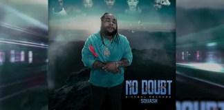 Squash - No Doubt Mp3 Download