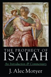 Isaiah commentary by Alec Motyer