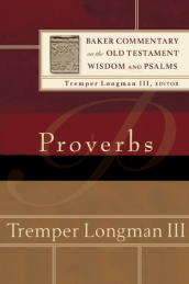 Proverbs commentary by Tremper Longman III