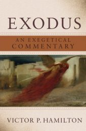 Exodus commentary by Victor Hamilton