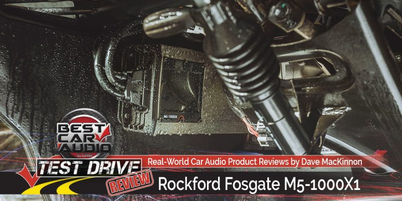 Test Drive Review: Rockford Fosgate M5-1000X1 Element Ready Amplifier