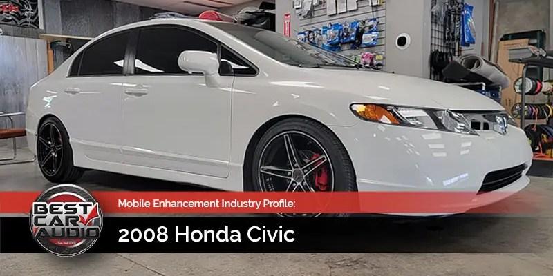 Mobile Enhancement Industry Profile: 2008 Honda Civic