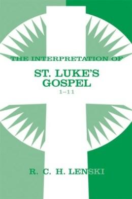 The Interpretation of St. Luke's Gospel 1-11