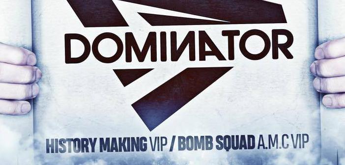 Dominator – History Making VIP / Bomb Squad A.M.C VIP [Low Down Deep]