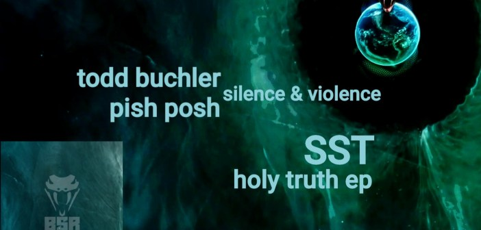 Todd Buchler & Pish Posh – Silence & Violence // SST- Holy Truth EP [Boomslang Recordings]