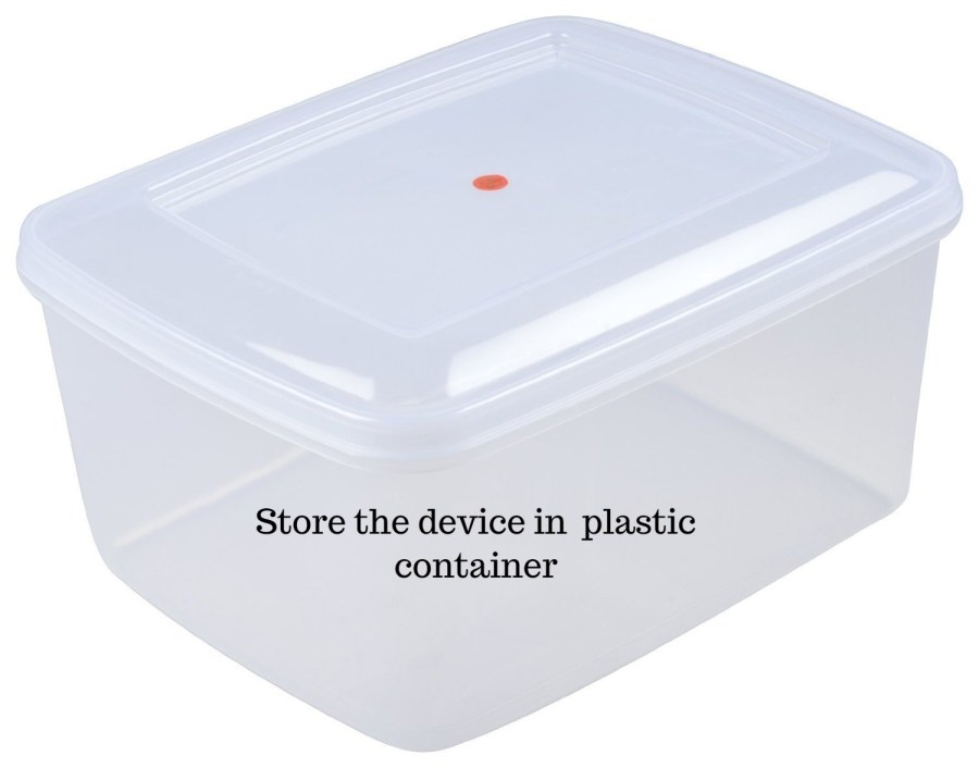 Store the device in a clear plastic container