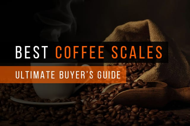 Best Coffee Scale 2019 - Ultimate Guide for Beginners