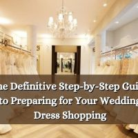 The Definitive Step-by-Step Guide to Preparing for Your Wedding Dress Shopping