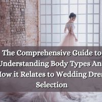 The Comprehensive Guide to Understanding Body Types And How it Relates to Wedding Dress Selection
