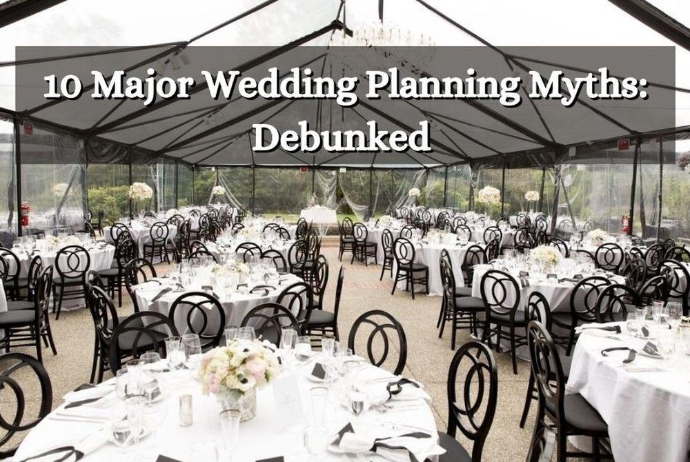 10 Major Wedding Planning Myths: Debunked