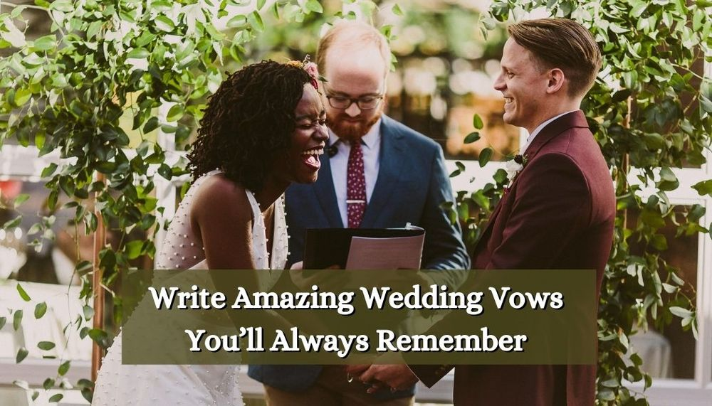 Write Amazing Wedding Vows That Will Make You Cry and You'll Always Remember
