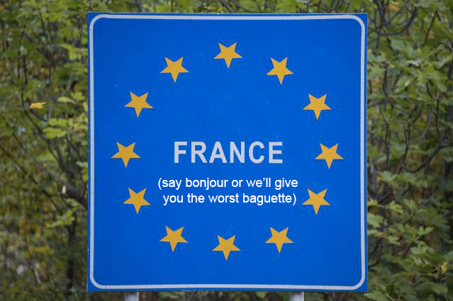 Saying Bonjour Is So Important That They Really Should Give A Warning To  Visitors On Signs At The Frontier.