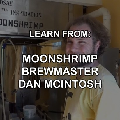 LEARN FROM MOONSHRIMP BREWING BREWMASTER DANIEL MCINTOSH