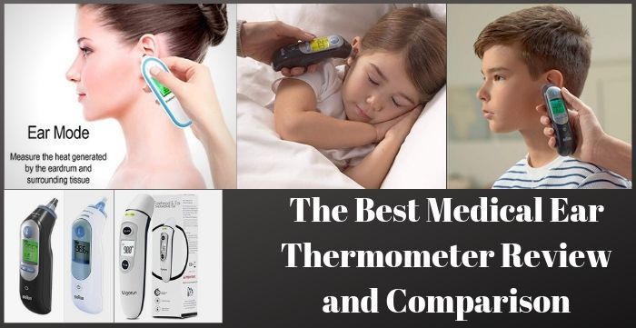 The Best Medical Ear Thermometer Review and Comparison