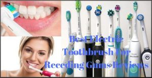 Best Electric Toothbrush For Receding Gums