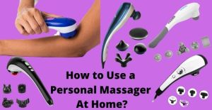 How to Use a Personal Massager
