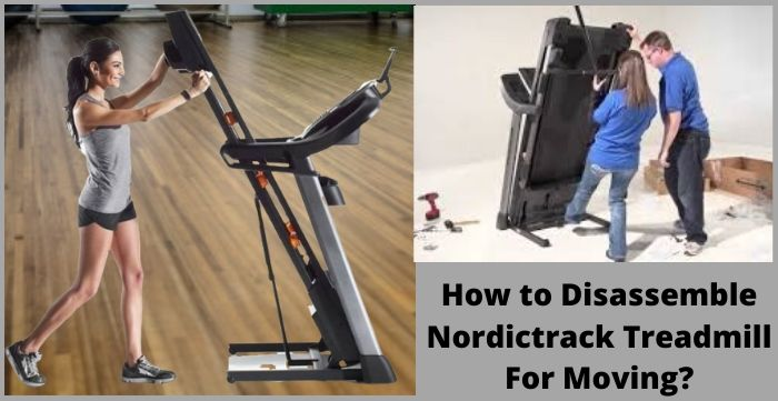 How to Disassemble Nordictrack Treadmill For Moving?
