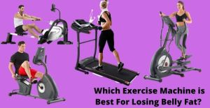 which exercise machine is best for losing belly fat