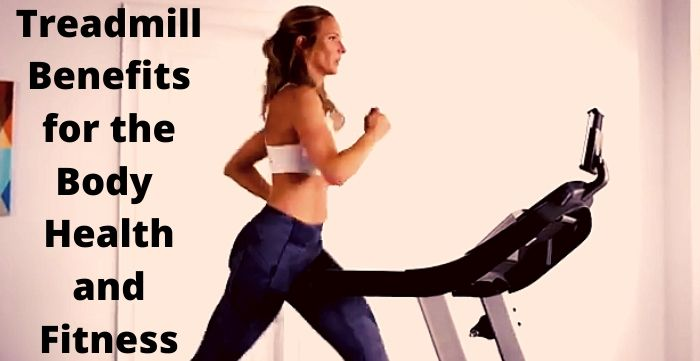 Treadmill benefits for the body