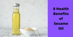 8 health benefits of sesame oil