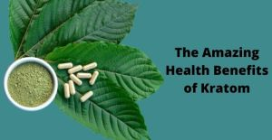 the amazing health benefits of kratom