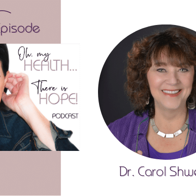 Episode 192: Are You tired of Being Sick and Tired? with             Carol Shwery