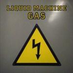 Liquid Machine – Gas