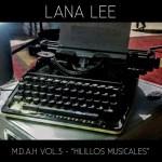 Lana Lee; M.D.A.H Vol.3 -  'Hilillos musicales'; Bestiar Netlabel