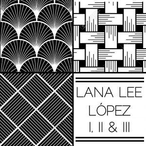 Lana Lee; López I, II & III; Bestiar Netlabel