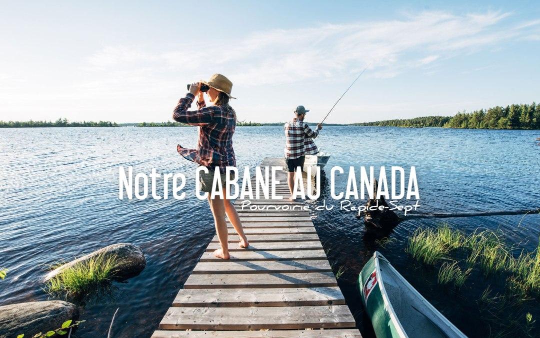 Notre Cabane au CANADA…