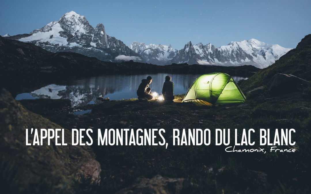 FRANCE | L'APPEL DES MONTAGNES, RANDONNÉE DU LAC BLANC