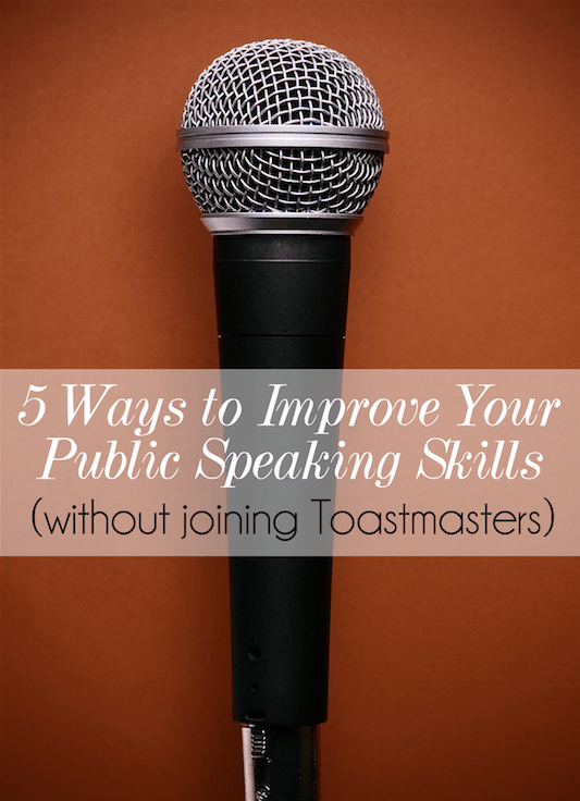 5 ways to improve your public speaking skills without joining toastmasters