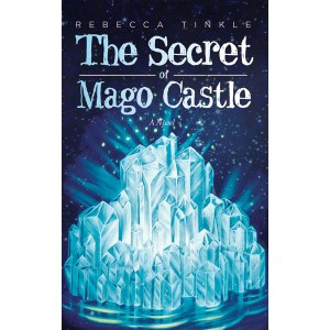 The Secret of Mago Castle by Rebecca Tinkle