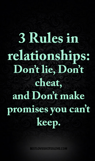 Best Love Quotes 3 Rules In Relationships Dont Lie Dont Cheat