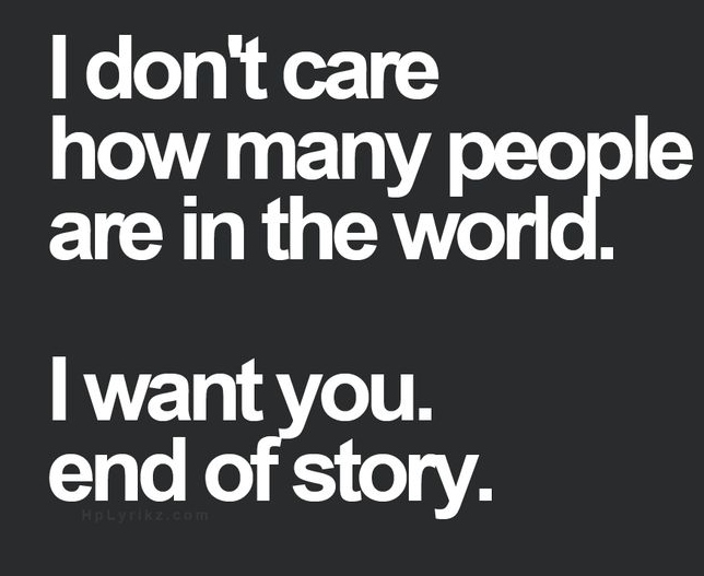 I want you end of story