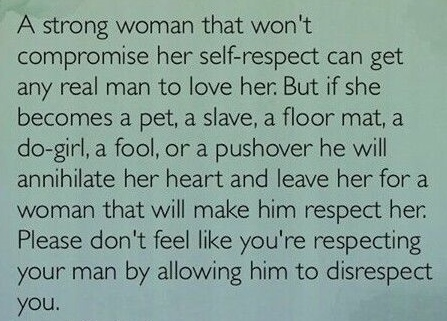 Best Love Quotes Dont Feel Like Youre Respecting Your Man By