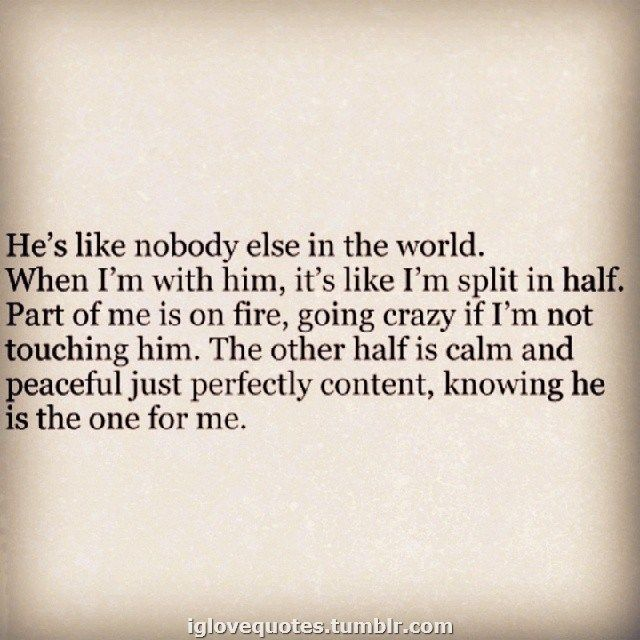 Quotes Of He Is The Perfect Man For Me: He's Like Nobody Else In The World