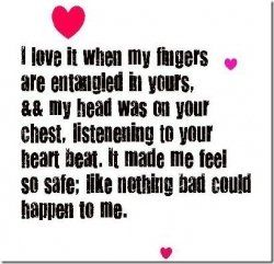 i love it when my fingers are entangled in yours