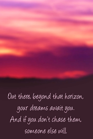 Out There Beyond That Horizon Your Dreams Await You Galaxies Vibes