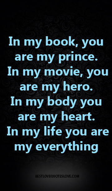 Best Love Quotes In My Book You Are My Prince In My Movie You Are
