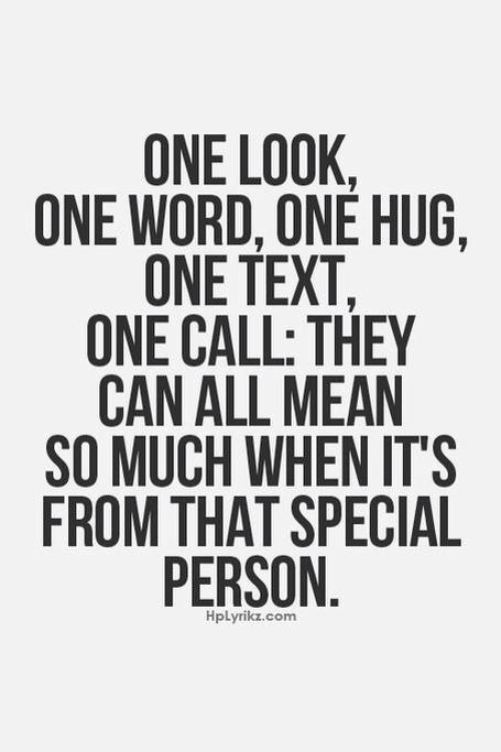 One Look One Word One Hug One Text One Call They Can All Mean