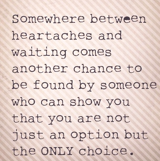 Waiting For Someone Who Will Never Come Quotes: Somewhere Between Heartaches And Waiting Comes Another