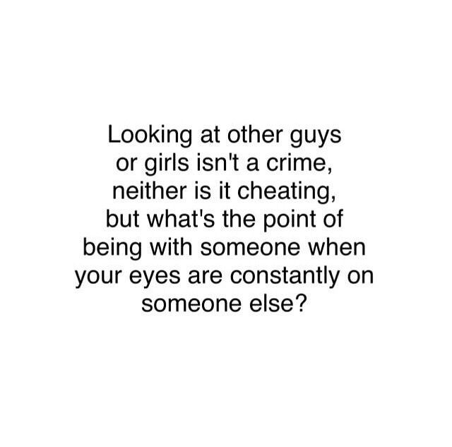 Men Looking At Other Women Quotes: Looking At Other Guys Or Girls Isn't A Crime, Neither Is