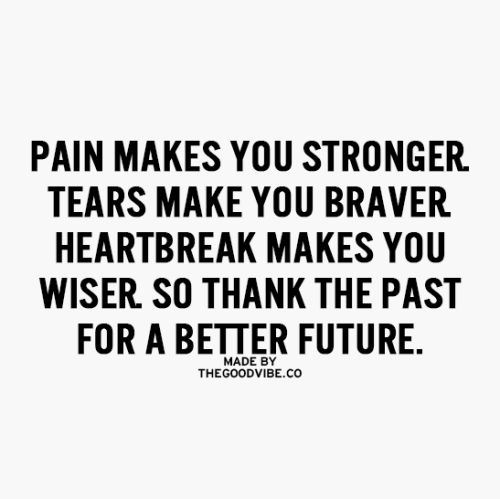 Thank You For Making Me Stronger Quotes: Pain Makes You Stronger
