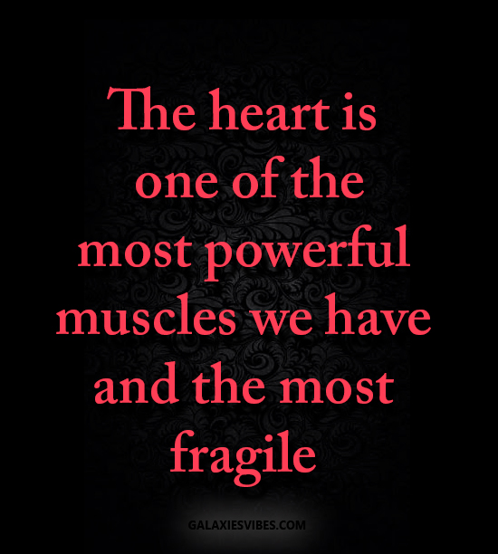 Best Love Quotes The Heart Is One Of The Most Powerful Muscles We Best The Most Powerful Love Quotes